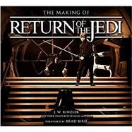 The Making of Star Wars: Return of the Jedi by RINZLER, J.W.BIRD, BRAD, 9780345511461
