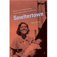 Smeltertown by Perales, Monica, 9780807871461