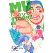 My Love Story!!, Vol. 3 by Kawahara, Kazune; Aruko, 9781421571461
