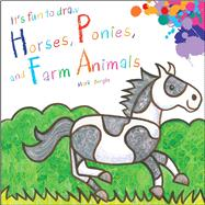 It's Fun to Draw Horses, Ponies, and Farm Animals by Bergin, Mark, 9781510741461