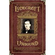 Lovecraft Unbound by Datlow, Ellen, 9781595821461