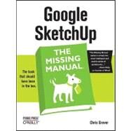 Google SketchUp: The Missing Manual by Grover, Chris, 9780596521462