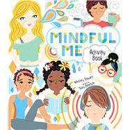 Mindful Me Activity Book by Peterson, Stacy; Stewart, Whitney, 9780807551462