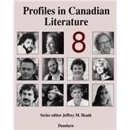 Profiles in Canadian Literature by Heath, Jeffrey M., 9781550021462
