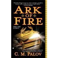 Ark of Fire by Palov, C.M., 9780425231463