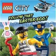 LEGO City: Follow That Easter Egg! by King, Trey; Wang, Sean, 9780545641463