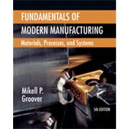 Fundamentals of Modern Manufacturing by Groover, Mikell P., 9781118231463
