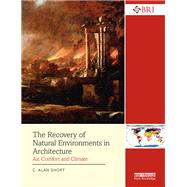 The Recovery of Natural Environments in Architecture: Air, Comfort and Climate by Short; Alan, 9781138651463
