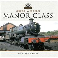 Great Western Manor Class by Waters, Laurence, 9781783831463