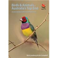 Birds and Animals of Australia's Top End: Darwin, Kakadu, Katherine, and Kununurra by Leseberg, Nick; Campbell, Iain, 9780691161464