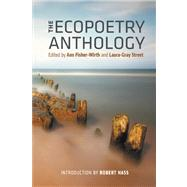 The Ecopoetry Anthology by Fisher-Wirth, Ann; Street, Laura-Gray; Hass, Robert, 9781595341464