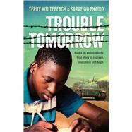 Trouble Tomorrow by Whitebeach, Terry; Enadio, Sarafino, 9781760291464