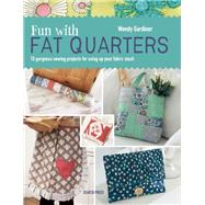 Fun with Fat Quarters by Gardiner, Wendy, 9781782211464