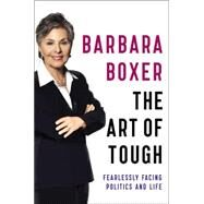 The Art of Tough by Boxer, Barbara, 9780316311465