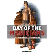 Day of the Magicians by La Neve, Michelangelo; Nizzoli, Marco, 9781594651465