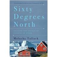 Sixty Degrees North by Tallack, Malachy, 9781681771465