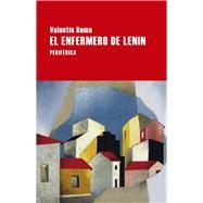 El enfermero de Lenin by Roma, Valentín, 9788416291465