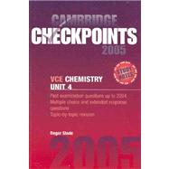 Cambridge Checkpoints VCE Chemistry Unit 4 2005 by Roger Slade, 9780521611466