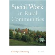 Social Work in Rural Communities by Ginsberg, Leon, 9780872931466