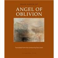 Angel of Oblivion by HADERLAP, MAJALEWIS, TESS, 9780914671466