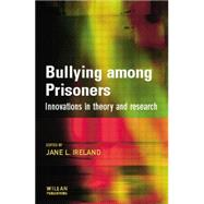 Bullying among Prisoners by Ireland,Jane, 9781138861466