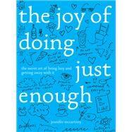 The Joy of Doing Just Enough by Mccartney, Jennifer, 9781682681466