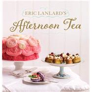 Eric Lanlard's Afternoon Tea by Lanlard, Eric, 9781784721466