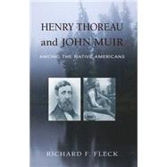 Henry Thoreau and John Muir Among the Native Americans by Fleck, Richard F., 9781941821466