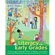 Literacy in the Early Grades A Successful Start for PreK-4 Readers and Writers, Enhanced Pearson eText with Loose-Leaf Version -- Access Card Package by Tompkins, Gail E., 9780133831467