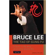 The Tao of Gung Fu by Lee, Bruce; Little, John; Kimura, Taky, 9780804841467