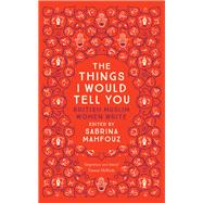 The Things I Would Tell You by Mahfouz, Sabrina, 9780863561467