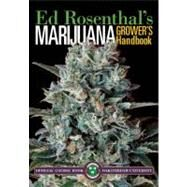 Marijuana Grower's Handbook Your Complete Guide for Medical and Personal Marijuana Cultivation by Rosenthal, Ed; Chong, Tommy, 9780932551467