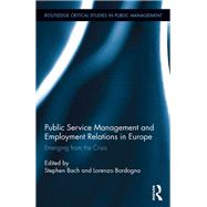 Public Service Management and Employment Relations in Europe: Emerging from the Crisis by Bach; Stephen, 9781138851467