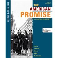 The American Promise: A Concise History, Volume 2 From 1865 by Roark, James L.; Johnson, Michael P.; Cohen, Patricia Cline; Stage, Sarah; Hartmann, Susan M., 9781457631467