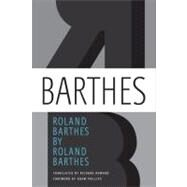 Roland Barthes by Roland Barthes by Barthes, Roland; Howard, Richard; Phillips, Adam, 9780374251468