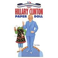 Hillary Clinton Paper Doll Collectible Campaign Edition by Foley, Tim, 9780486811468