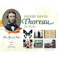 Henry David Thoreau for Kids by Smith, Corinne Hosfeld, 9781613731468