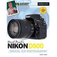 David Busch's Nikon D500 Guide to Digital Photography by Busch, David D., 9781681981468