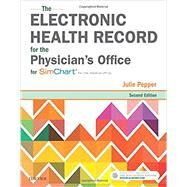 The Electronic Health Record for the Physician's Office: For Simchart for the Medical Office by Pepper, Julie, 9780323511469