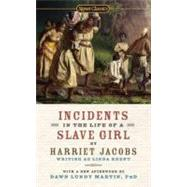 Incidents in the Life of a Slave Girl by Jacobs, Harriet; Evers-Williams, Myrlie; Martin, Dawn Lundy, 9780451531469