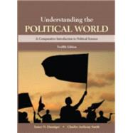 Understanding the Political World by Danziger, James N.; Smith, Charles Anthony, 9780133941470