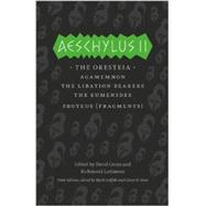 Aeschylus II: The Oresteia by Aeschylus; Lattimore, Richmond; Griffith, Mark, 9780226311470