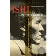 Ishi in Two Worlds by Kroeber, Theodora; Kroeber, Karl; Gannett, Lewis, 9780520271470