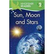 Kingfisher Readers L2: Sun, Moon, and Stars by Feldman, Thea, 9780753471470