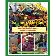 The New Farmers' Market by Corum, Vance; Rosenzweig, Marcie; Gibson, Eric, 9780963281470