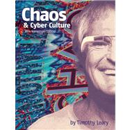 Chaos and Cyber Culture by Leary, Timothy, 9781579511470