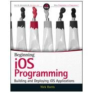 Beginning Ios Programming: Building and Deploying Ios Applications by Harris, Nick, 9781118841471