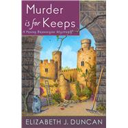 Murder Is for Keeps A Penny Brannigan Mystery by Duncan, Elizabeth J., 9781250101471