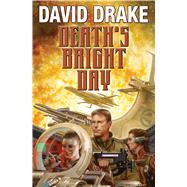 Death's Bright Day by Drake, David, 9781476781471