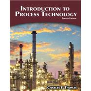 Introduction to Process Technology by Thomas, Charles E., 9781305251472
